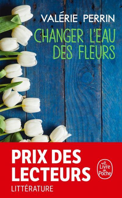 Changer l'eau des fleurs - Des livres et vous - Librairie